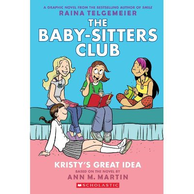 The Baby-Sitters Club: Kristy's Great Idea (Graphic novel)