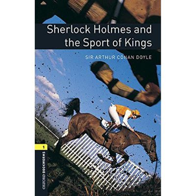 Oxford Bookworms Level 1: Sherlock Holmes and the Sport of Kings