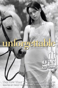 Unforgettable: An It Girl Novel