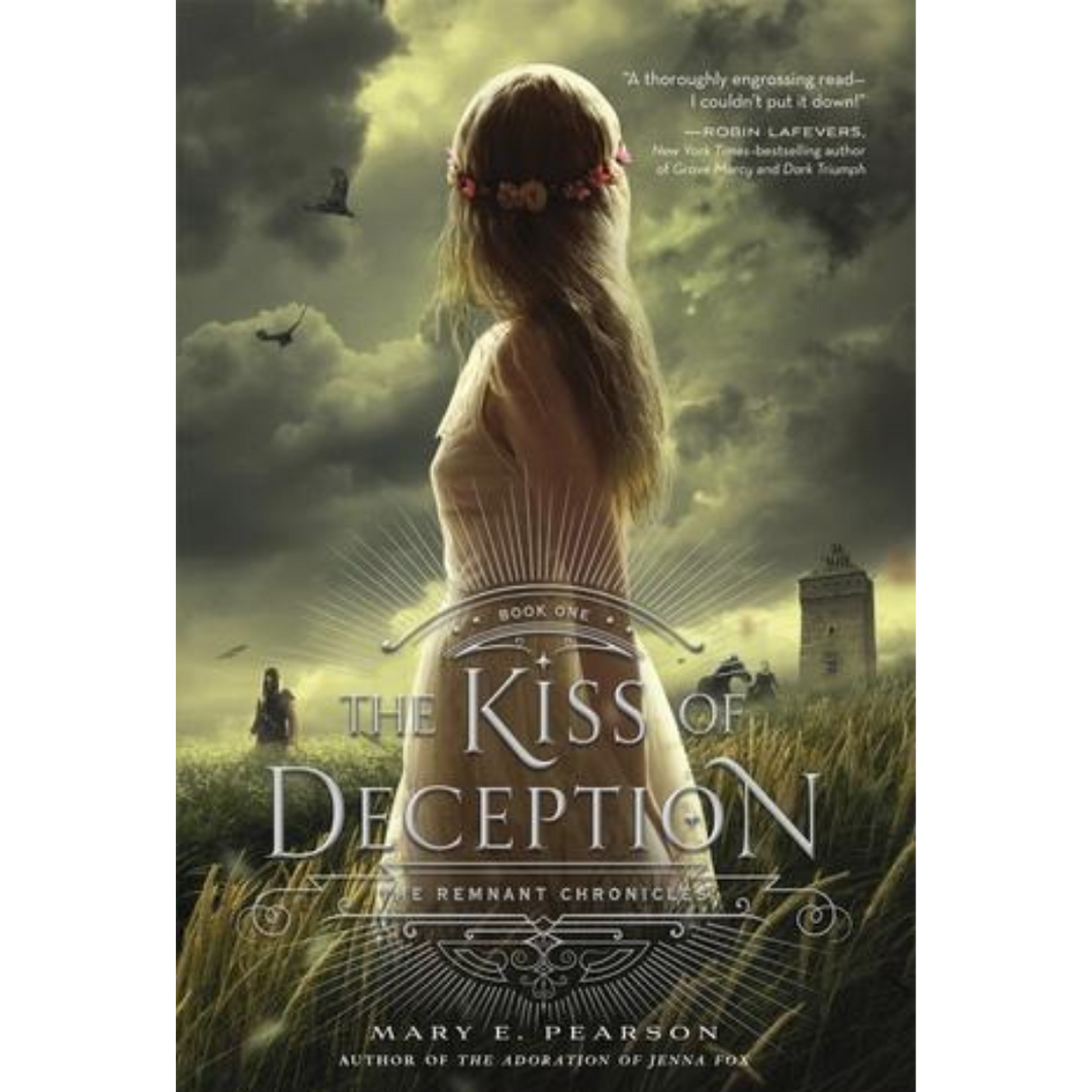Remnant Chronicles Book 1: The Kiss Of Deception