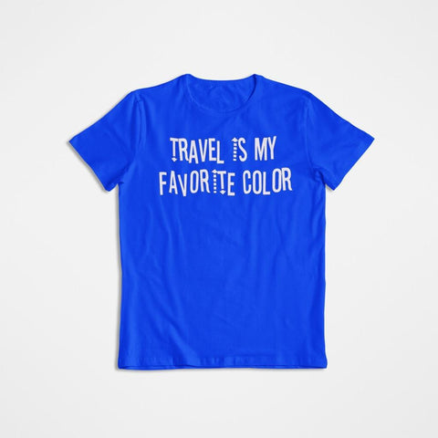Travel is My Favorite Color. Blue & White T-Shirt