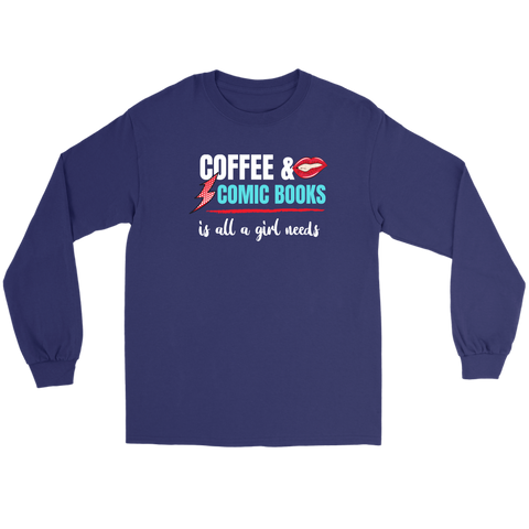 Coffee and Comic Books is All a Girl Needs Long Sleeve Tee