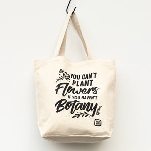 Jolly Bark Tote Bag You can't buy flowers if you haven't botany