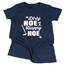 Load image into Gallery viewer, Jolly Bark Tshirt A Dirty Hoe is a Happy Hoe