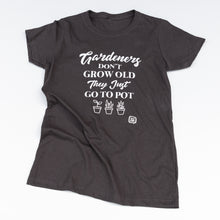 Load image into Gallery viewer, Jolly Bark Tshirt Gardeners dont grow old they just go to pot