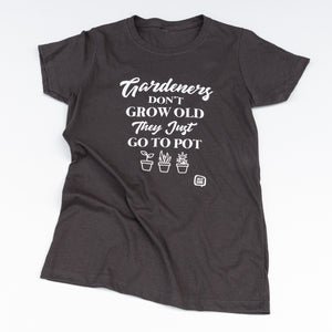 Jolly Bark Tshirt Gardeners dont grow old they just go to pot