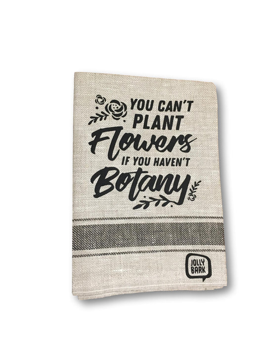 You Can't Buy Flowers If You Haven't Botany Tea Towel