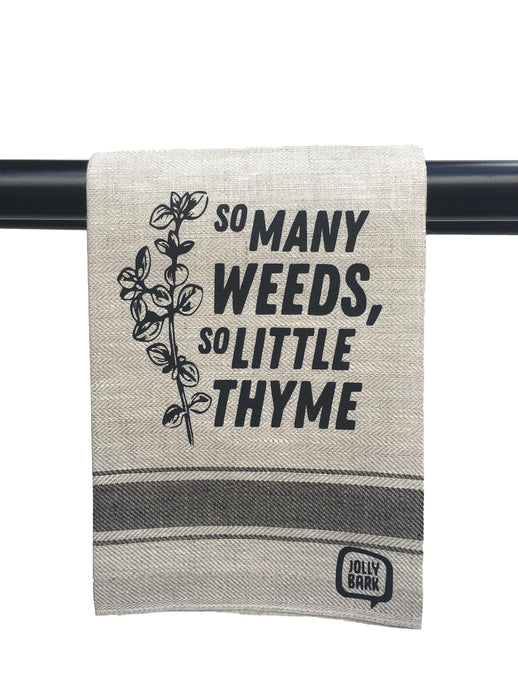 So Many Weeds, So Little Thyme Tea Towel