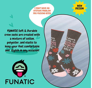 FUNATIC BRAND 'I DON'T HAVE AN ATTITUDE PROBLEM'