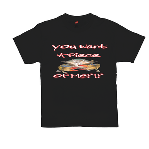 You Want a Piece of Me Tee Shirt