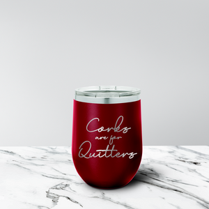 Corks Are for Quitters 12 oz. Stemless Tumbler