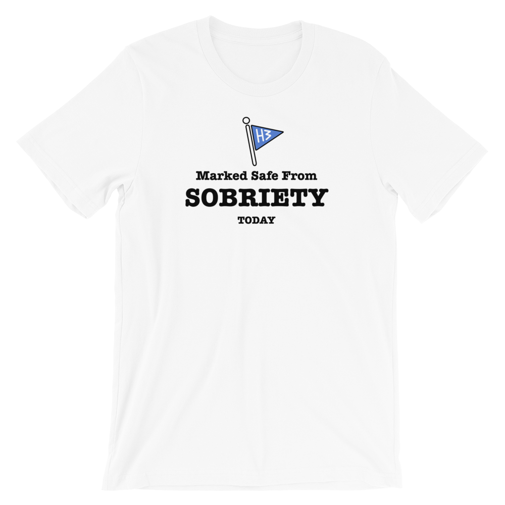 Marked Safe From Sobriety Today - Short-Sleeve Unisex T-Shirt