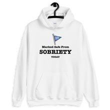 Load image into Gallery viewer, Marked Safe From Sobriety Today - Unisex Hoodie