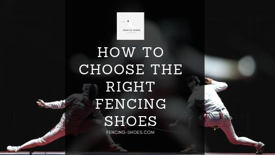 How To Choose The Right Fencing Shoes!