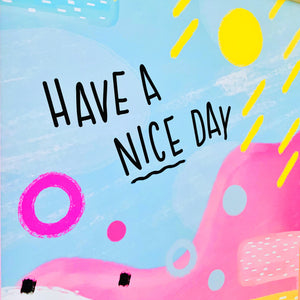 Have a Nice Day Wall Art Print