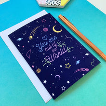 Load image into Gallery viewer, You are out of this World Greeting Card
