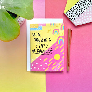 Mum, you are a Ray of Sunshine Greeting Card
