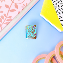 Load image into Gallery viewer, The Book Was Better Blue Hard Enamel Pin