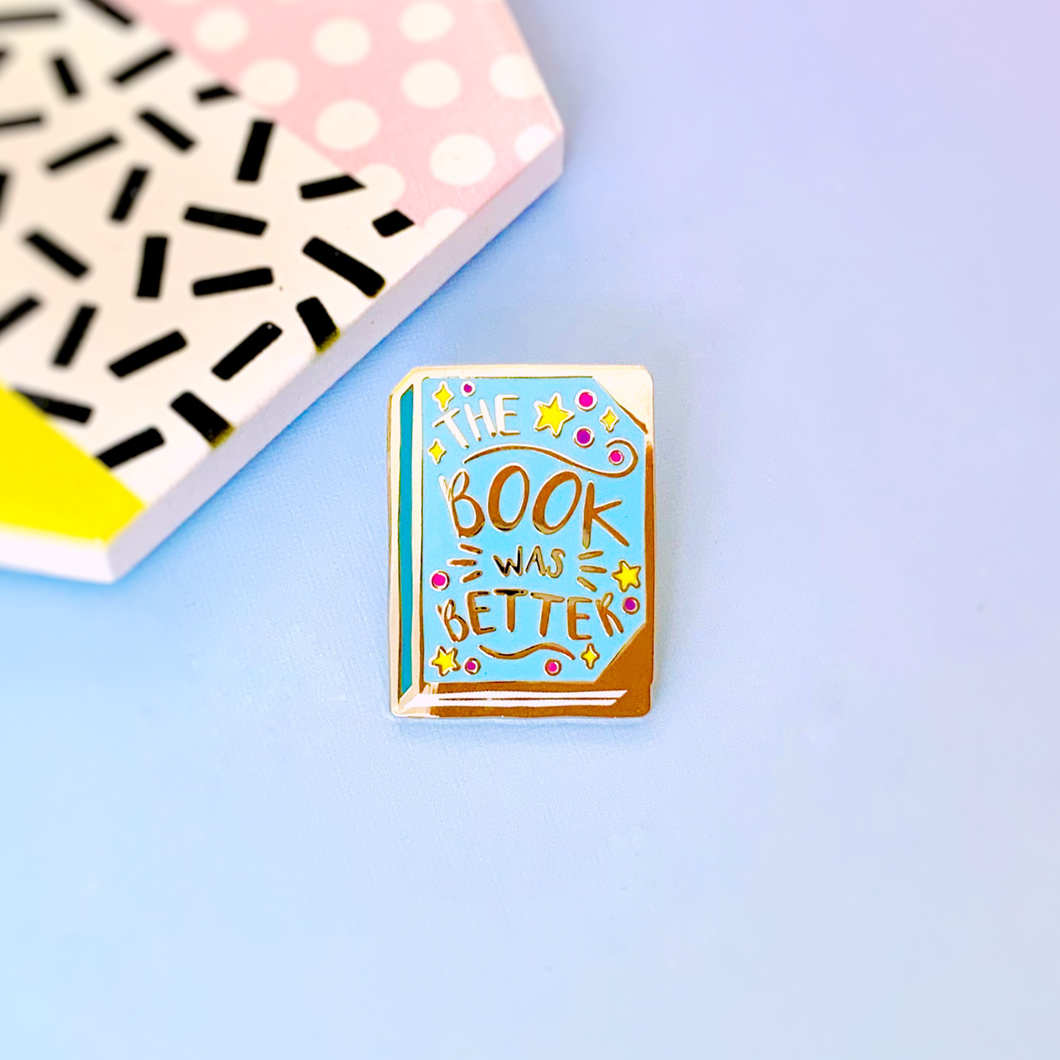 The Book Was Better Blue Hard Enamel Pin