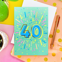 Load image into Gallery viewer, 40th Birthday Foil Greeting Card