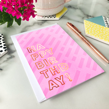 Load image into Gallery viewer, Happy Birthday Foil Greeting Card