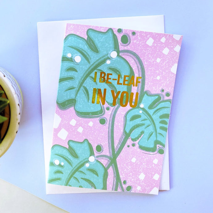 I Be-Leaf in You Foil Greeting Card