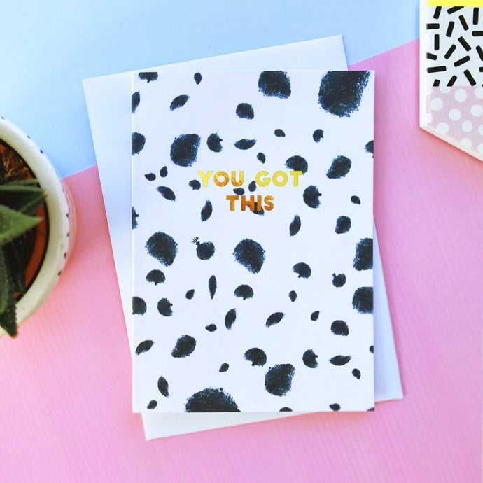 You Got This Foil Greeting Card
