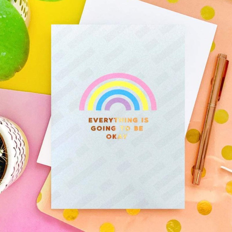 Everything Will Be Okay Foil Greeting Card