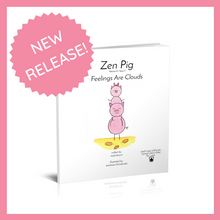 "Load image into Gallery viewer, ""Zen Pig: Feelings Are Clouds"""