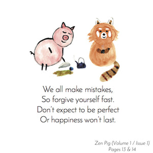 Zen Pig teaches how it important it is for you to forgive yourself.
