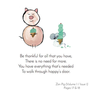 Zen Pig tells others how important it is to be grateful for what they already have