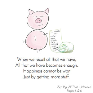 Zen Pig shows how powerful it is to simply be happy for what is already had.