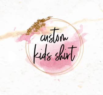 Custom Kids Shirt | Baby & Kids Graphic Tees