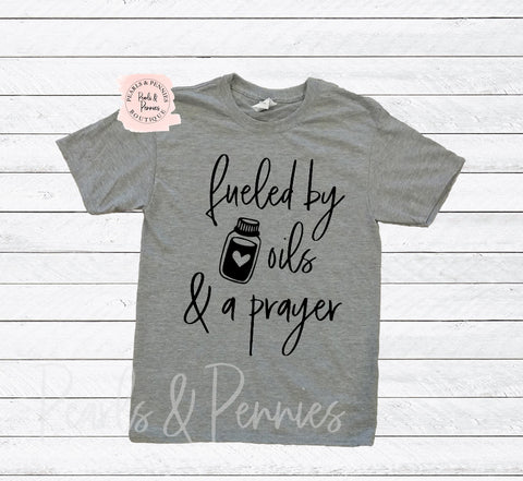 Fueled By Oils and a Prayer Tee | Women's Graphic Tees