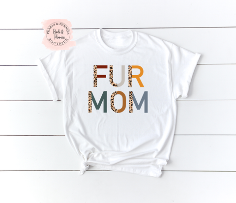 Fur Mom White Shirt | Women's Graphic Tees