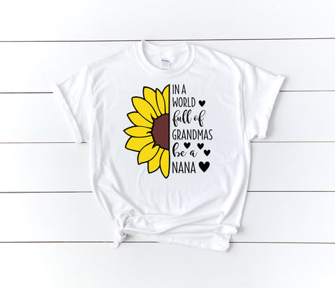 In a World Full of Grandmas Shirt | Women's Graphic Tees