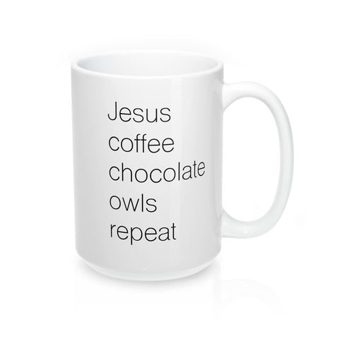 Jesus Coffee Chocolate Owls Repeat Mug 15oz