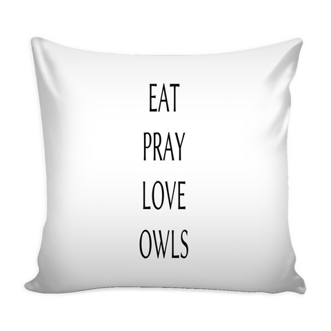 Eat Pray Love Owls Pillow Cover