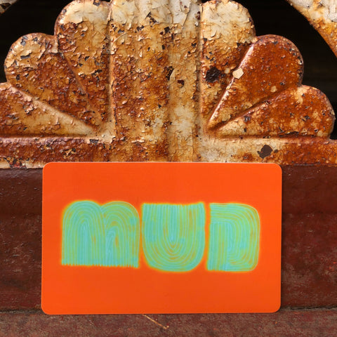 Mudspot Gift Card aka MudMoney