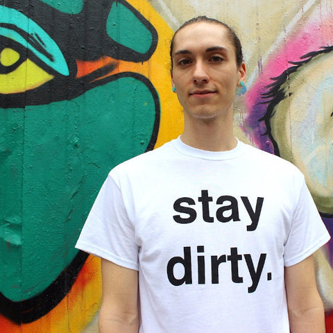 stay dirty - Unisex MUD Shirt