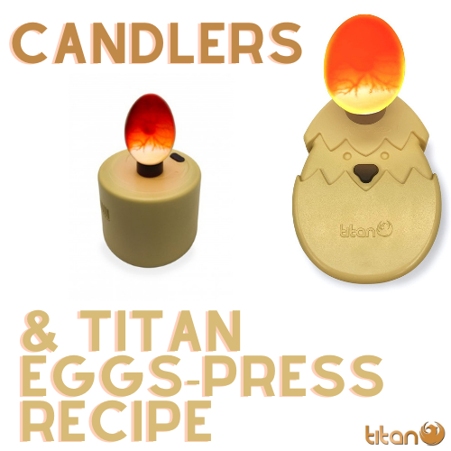 Egg Candlers & Introducing Titan Eggs-press Recipes🥚