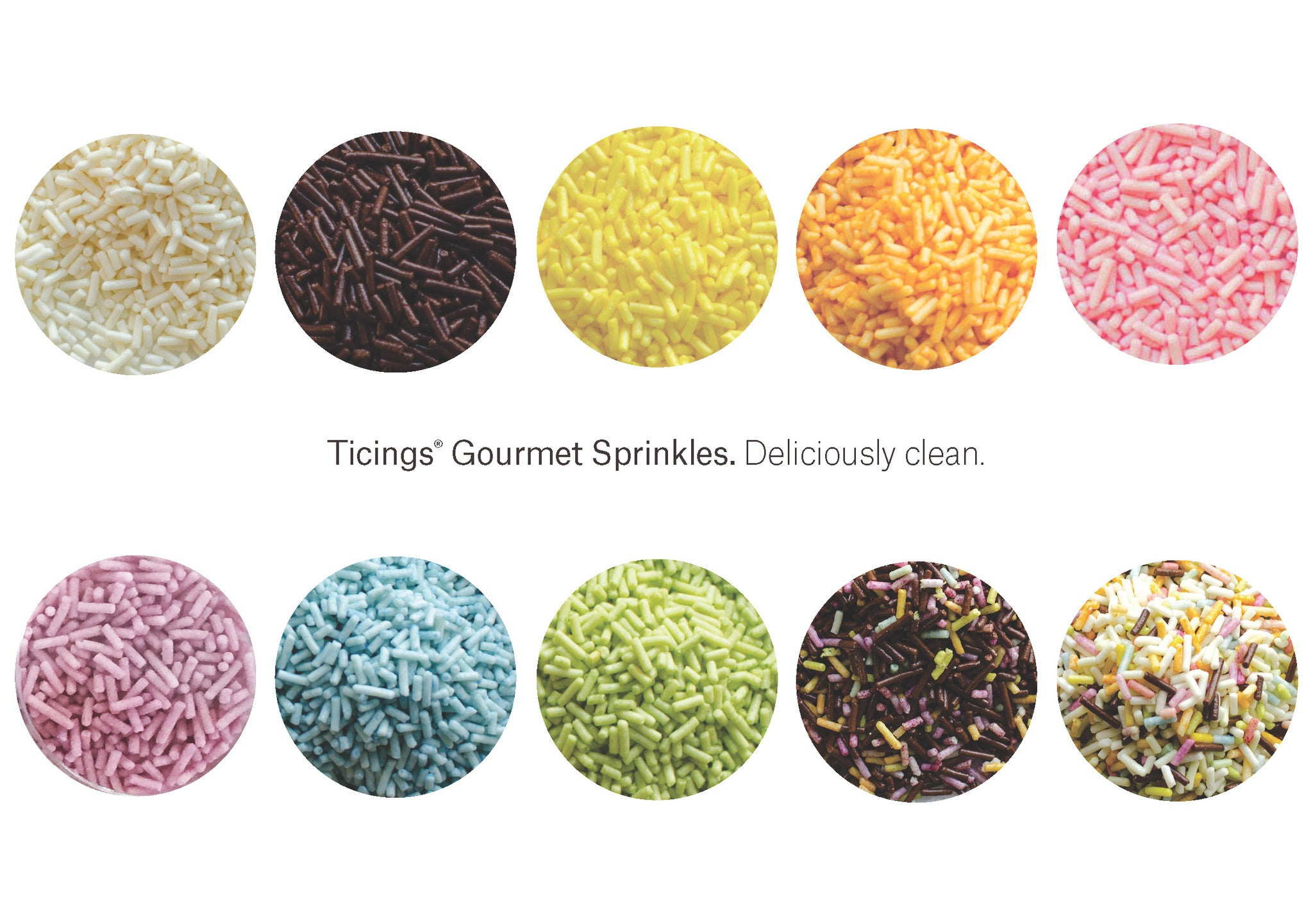 Ticings Gourmet Sprinkles are tinted with the most vibrant natural colors on the market.