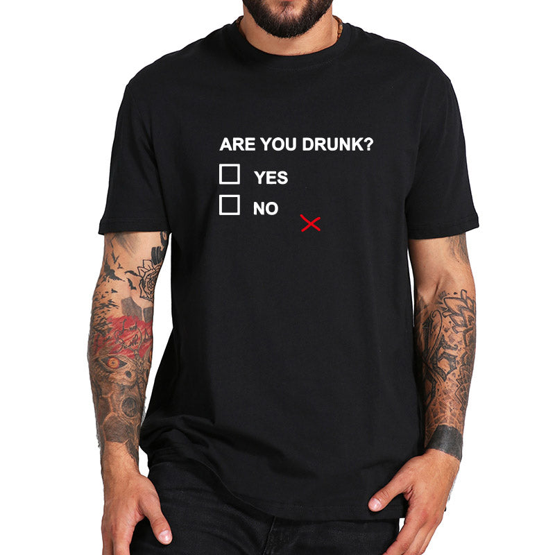 Are You Drunk? Men's T-shirt