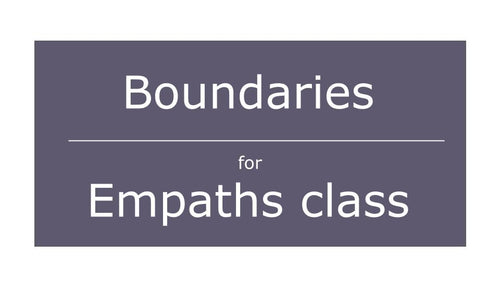 Boundaries for Empaths Class