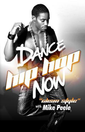 Dance Hip Hop Now - Clean Style with Mike Peele