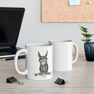 BE MORE DONKEY Mug 11oz