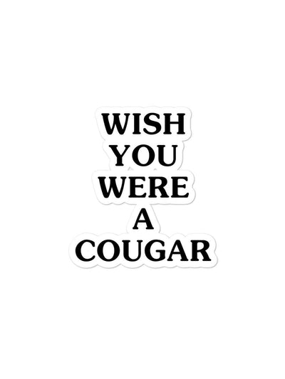 COFC Cougars Wish You Were A Cougar Sticker - Geistwear