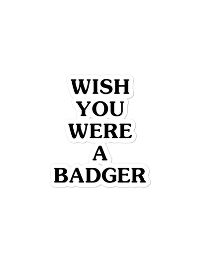UW Madison Badgers Wish You Were A Badger Sticker - Geistwear