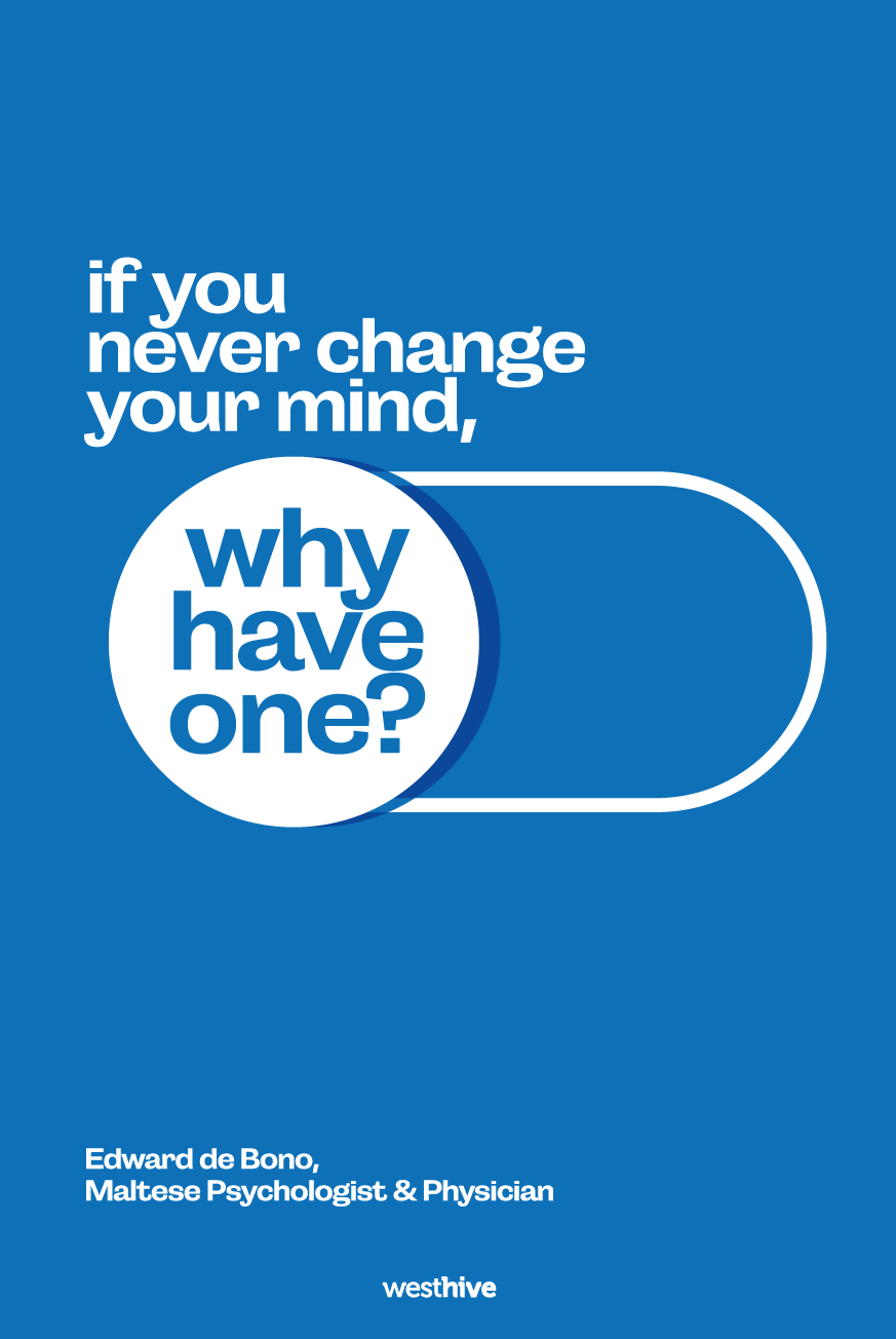 if you never change your mind, why have one?