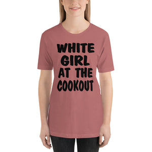 White Girl Cookout - Short-Sleeve Unisex T-Shirt